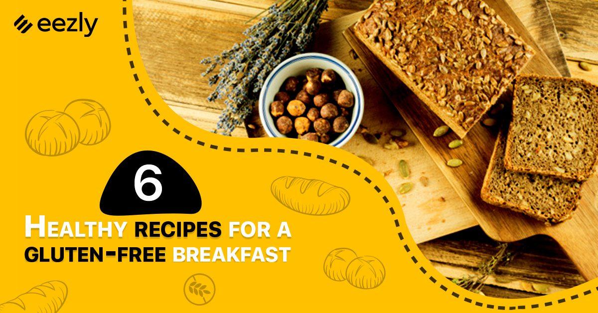 6 Healthy Recipes For a Gluten Free Breakfast