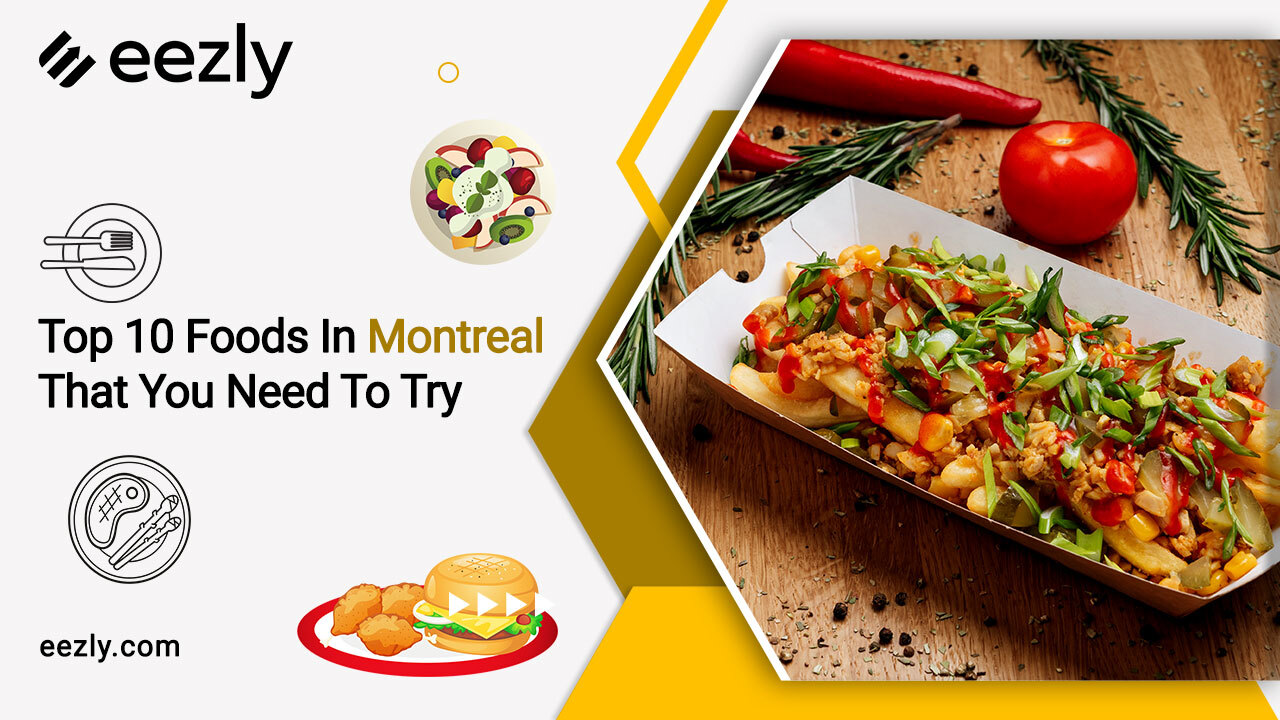 You are currently viewing Top 10 Foods In Montreal That You Need To Try